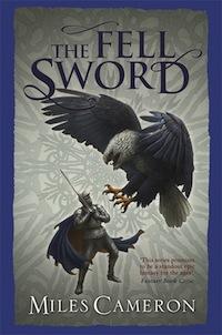 The Fell Sword Miles Cameron Christian Cameron