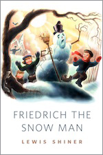 Tor.com Original Fiction Friedrich the Snow Man Lewis Shiner
