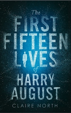 First Fifteen Lives of Harry August Claire North