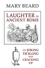 Laughter in Ancient Rome Mary Beard