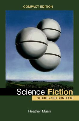 Science Fiction Stories and Context Heather Masri