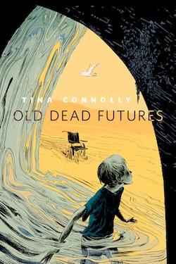 Old Dead Futures Tina Connolly Wesley Allsbrook Melissa Frain
