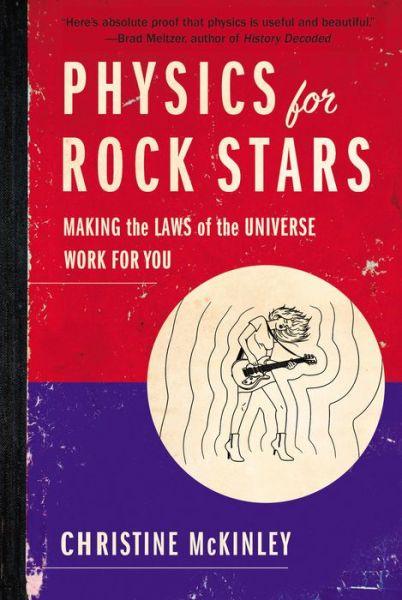 Physics for Rock Stars Christine McKinley