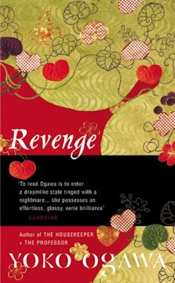 Best Served Cold: Revenge by Yoko Ogawa
