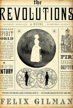 The Revolutions Felix Gilman