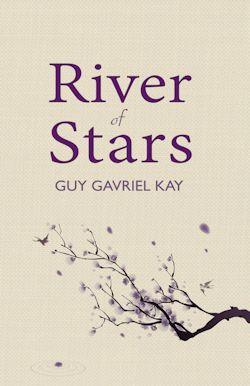 River of Stars Guy Gavriel Kay Book Review