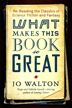 What Makes This Book So Great Jo Walton