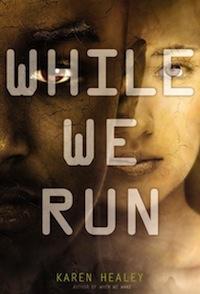 While We Run Karen Healey