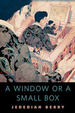 A Window or a Small Box Jedediah Berry Victo Ngai Ellen Datlow
