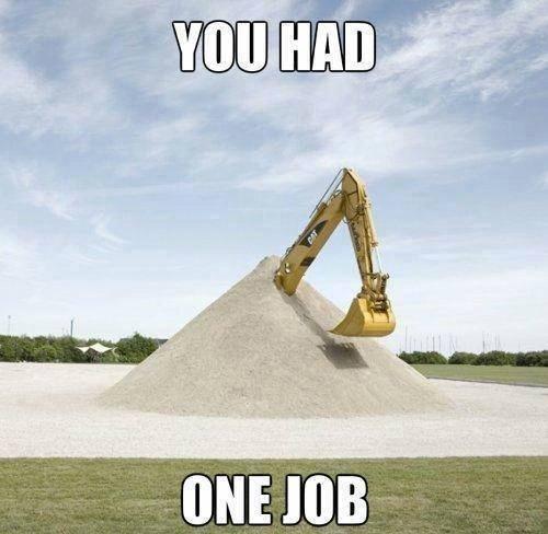 you-had-one-job-53188
