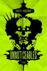 The Unnoticeables by Robert Brockawat