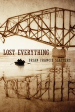 LostEverything by Brian Francis Slattery