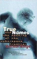 True Names by Vernor Vinge