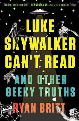 Luke Skywalker Can't Read Ryan Britt
