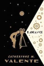 Radiance Catherynne M. Valente