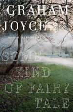 Soem Kind of Fairy Tale Graham Joyce