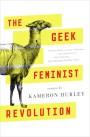 The Geek Feminist Revolution Kameron Hurley sweepstakes