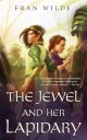 The Jewel and Her Lapidary Fran Wilde sweepstakes