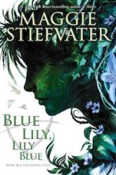 Blue Lily Lily Blue Sargent The Raven Boys mirrors witch