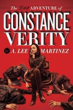 The Last Adventure of Constance Verity A. Lee Martinez sweepstakes