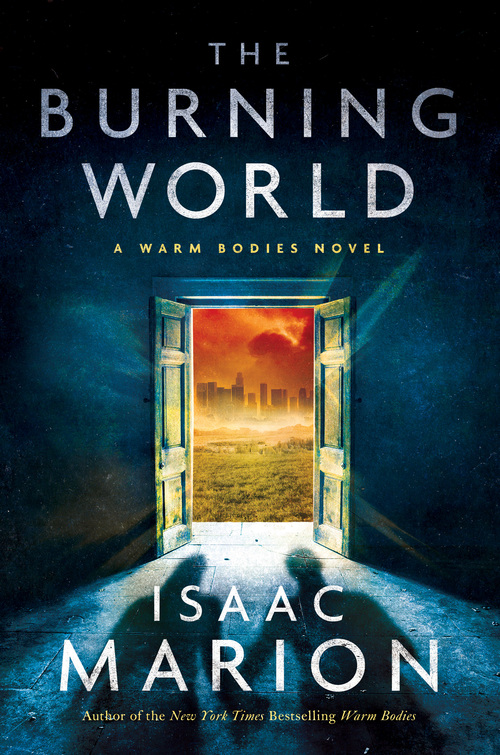 The Burning World sequel Warm Bodies Isaac Marion