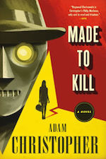 Made to Kill Adam Christopher Raymond Electromatic supernatural detectives