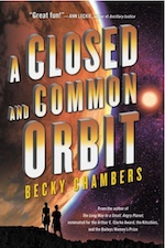 A Closed and Common Orbit Becky Chambers