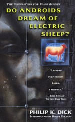 Do Androids Dream of Electric Sheep? by Philip K. Dick