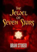 The Jewel of Seven Stars Bram Stoker