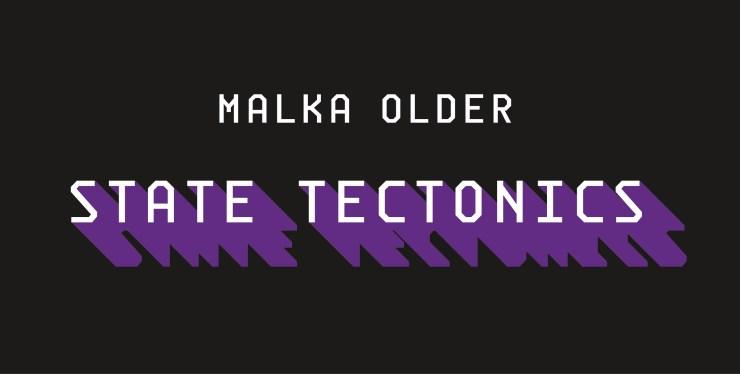 State Tectonics Malka Older
