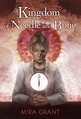 Kingdom of Needle and Bone Mira Grant Seanan McGuire where to start