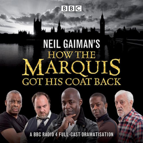 How the Marquis Got His Coat Back Neil Gaiman BBC Radio audio drama