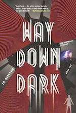 Way Down Dark adaptation