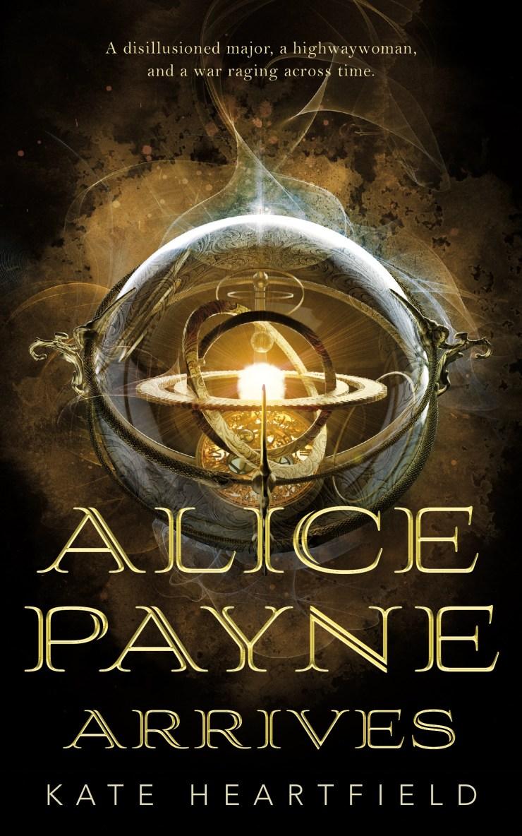 Alice Payne Arrives Kate Heartfield
