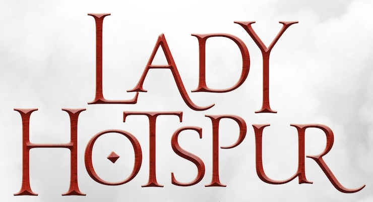 Read the First Two Chapters From Tessa Gratton's Lady Hotspur