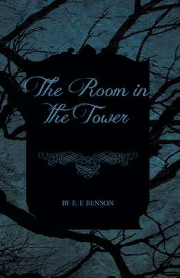 "Blog Post Featured Image - Dreams Come True (Unfortunately): E.F. Benson's ""The Room in the Tower"""