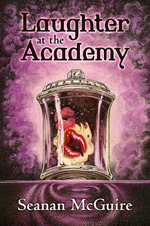 Laughter at the Academy Seanan McGuire short story collection Subterranean Press
