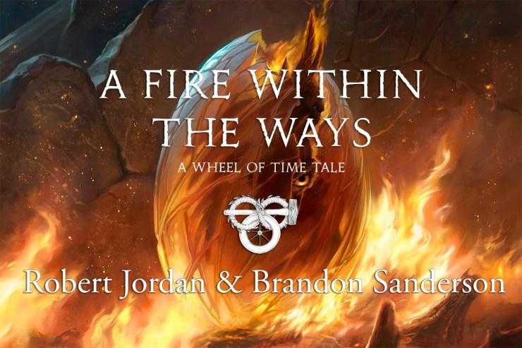 A Fire Within The Ways Wheel of Time Robert Jordan Brandon Sanderson Unfettered III Shawn Speakman