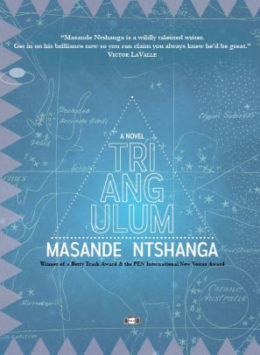Blog Post Featured Image - Subliminal Visions and Secret Manuscripts: Masande Ntshanga's Triangulum