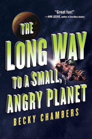 The Long Way to a Small, Angry Planet Becky Chambers competent ensembles SFF