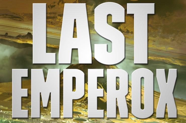 Revealing John Scalzi's The Last Emperox