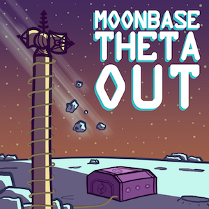 Moonbase Theta Out queer podcasts