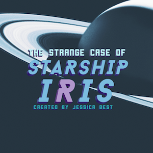 The Strange Case of Starship Iris queer podcasts