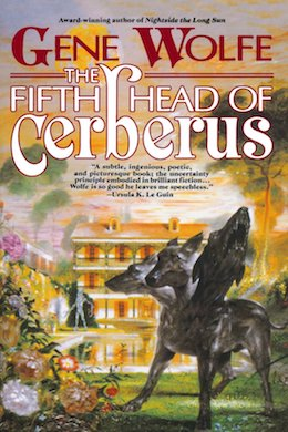 The Fifth Head of Cerberus Gene Wolfe Reread