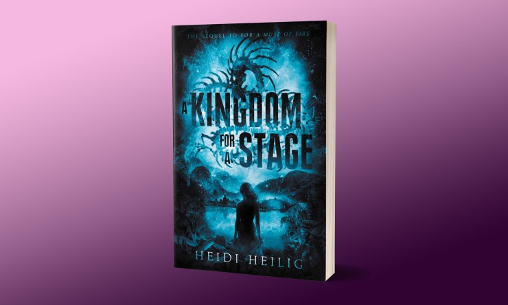 Once More Unto the Breach: A Kingdom For a Stage by Heidi Heilig
