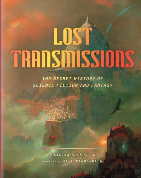 Lost Transmissions: The Secret History of Science Fiction and Fantasy Sweepstakes!