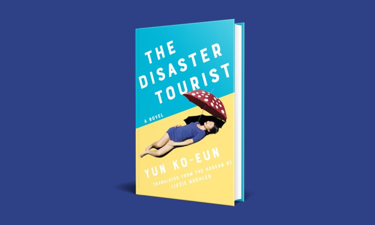 Blog Post Featured Image - The Expectations That Travelers Carried: The Disaster Tourist by Yun Ko-eun (trans. Lizzie Buehler)
