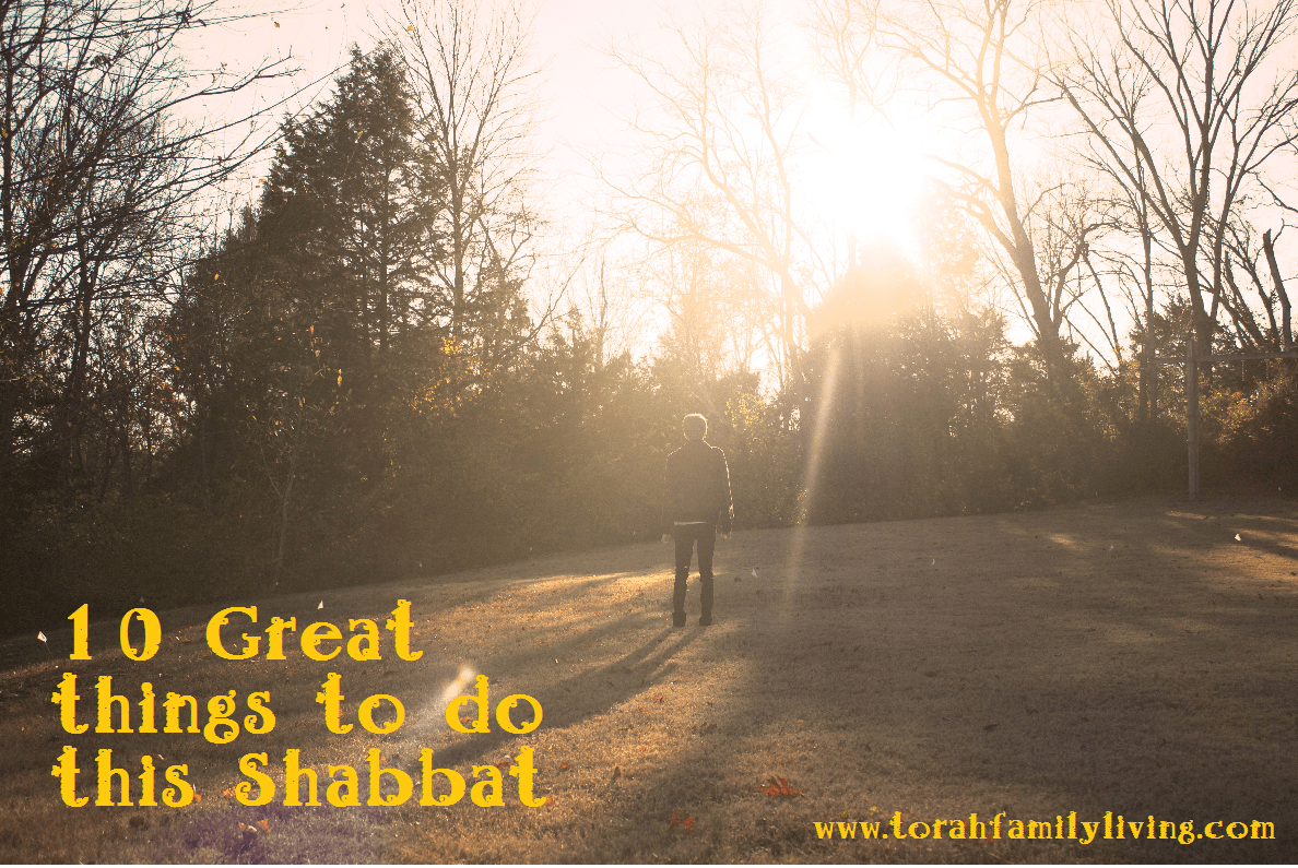 10 Great Things to do this Shabbat