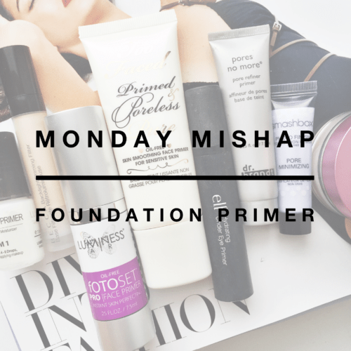 Mishap Monday: Foundation Primer