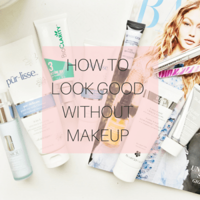 How To Look Good Without Makeup